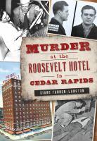 Murder at the Roosevelt Hotel in Cedar Rapids book cover