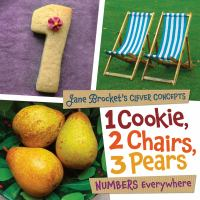 Cover of the book 1 cookie, 2 chairs, 3 pears : numbers everywhere