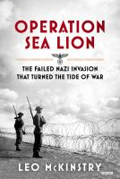 Operation Sea Lion : the failed Nazi invasion that turned the tide of the war