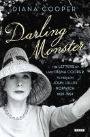 Darling Monster : the letters of Lady Diana Cooper to her son John Julius Norwich, 1939-1952