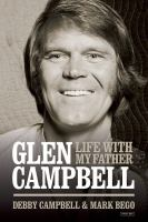 Burning bridges : life with my father, Glen Campbell