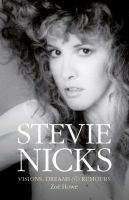 Stevie Nicks : visions, dreams & rumours