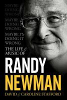 The life & music of Randy Newman : maybe I'm doing it wrong