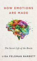 How Emotions Are Made: [the Secret Life of the Brain]