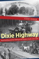 Dixie Highway : road building and the making of the Modern South, 1900-1930