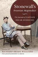 Stonewall's Prussian mapmaker : the journals of Captain Oscar Hinrichs