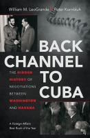Back channel to Cuba : the hidden history of negotiations between Washington and Havana