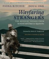 Wayfaring strangers : the musical voyage from Scotland and Ulster to Appalachia
