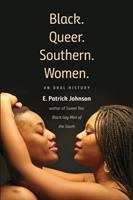 Black. Queer. Southern. Women. : an oral history /