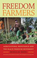 Freedom farmers : agricultural resistance and the black freedom movement /