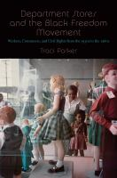 Department stores and the black freedom movement : workers, consumers, and civil rights from the 1930s to the 1980s /