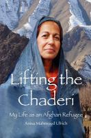 Lifting the chaderi : my life as an Afghan refugee