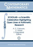 Scholar, a scientific celebration highlighting open lines of arithmetic research [electronic resource] : conference in honour of M. Ram Murty's mathematical legacy on his 60th             birthday, October 15-17, 2013, Centre de Recherches Mathematiques, Universite de Montreal, Quebec, Canada