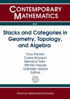 Stacks and catetories in geometry, topology, and algebra [electronic resource] : CATS4 Conference on Higher Categorical Structures and Their Interactions with Algebraic Geometry,             Algebraic Topology and Algebra, July 2-7, 2012, CIRM, Luminy, France