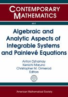 Algebraic and analytic aspects of integrable systems and painleve equations [electronic resource] : AMS special session on algebraic and analytic aspects of integrable systems             and painleve equations : January 18, 2014, Baltimore, MD