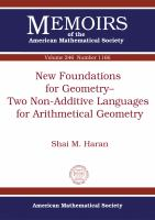 New foundations for geometry : two non-additive languages for arithemtical geometry /
