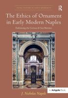 The ethics of ornament in early modern Naples : fashioning the Certosa di San Martino