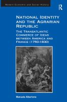 National identity and the agrarian republic [electronic resource] : the transatlantic commerce of ideas between America and France (1750-1830)