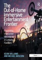 The out-of-home immersive entertainment frontier : expanding interactive boundaries in leisure facilities