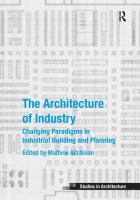 The architecture of industry : changing paradigms in industrial building and planning