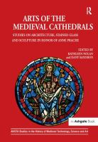 Arts of the Medieval cathedrals : studies on architecture, stained glass and sculpture in honor of Anne Prache