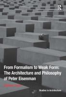 From formalism to weak form : the architecture and philosophy of Peter Eisenman