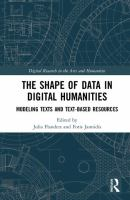 Shape of data in the digital humanities : modeling texts and text-based resources /