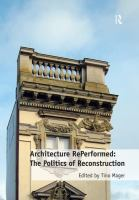 Architecture RePerformed : The Politics of Reconstruction