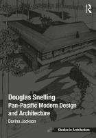 Douglas Snelling : pan-Pacific modern design and architecture