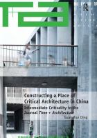 Constructing a place of critical architecture in China : intermediate criticality in the journal Time + architecture
