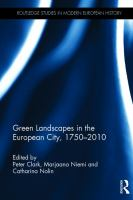 Green landscapes in the European city, 1750-2010