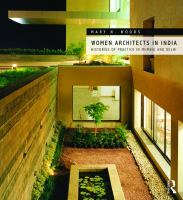 Women architects in India : histories of practice in Mumbai and Delhi