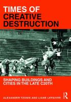 Times of creative destruction : shaping buildings and cities in the late C20th /