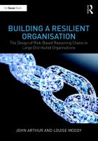 Building a resilient organisation : the design of risk-based reasoning chains in large distributed organisations /