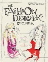 The fashion designer's sketchbook : inspiration, design development and presentation