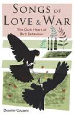 Songs of love and war : the dark heart of bird behaviour