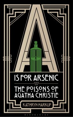 Cover Image for A is for Arsenic by Kathryn Harkup