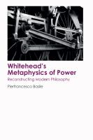 Whitehead's metaphysics of power : reconstructing modern philosophy /