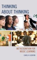 Thinking about thinking : metacognition for music learning