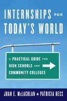 Internships for today's world : a practical guide for high schools and community colleges
