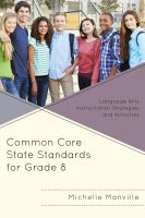 Common core state standards for grade 8 : language arts instructional strategies and activities
