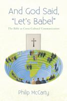 "And God said, ""Let's Babel"" : the Bible as cross-cultural communication"