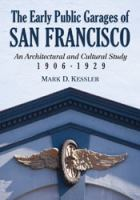 The early public garages of San Francisco : an architectural and cultural study, 1906-1929