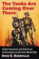 Yanks are coming over there : Anglo-Saxonism and American involvement in the First World War /