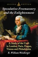 Speculative freemasonry and the enlightenment : a study of the craft in London, Paris, Prague, Vienna and Philadelphia /