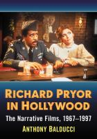 Richard Pryor in Hollywood : the narrative films, 1967-1997 /
