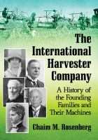 International Harvester Company : a history of the founding families and their machines /