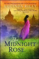 FICTION: The midnight rose : a novel / Lucinda Riley.