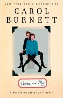 Carrie and me : a mother-daughter love story / Carol Burnett.