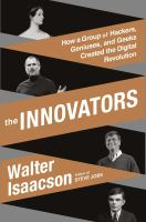 Cover of the book The innovators : how a group of hackers, geniuses, and geeks created the digital revolution